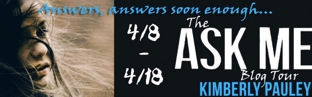 Blog Tour & Review: Ask Me by Kimberly Pauley