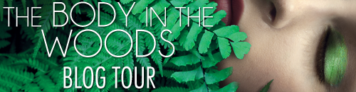 Blog Tour, Interview, Review and Giveaway: The Body in the Woods