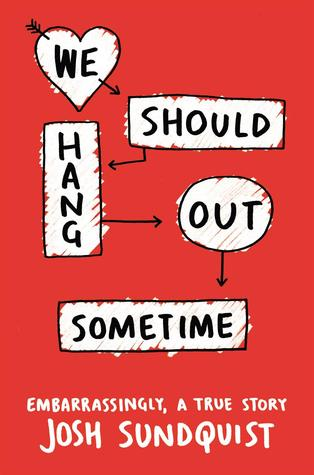 Review: We Should Hang Out Sometime by Josh Sundquist