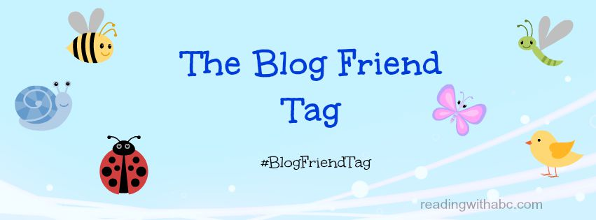 The Blog Friend Tag!