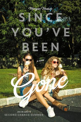 Review: Since You've Been Gone by Morgan Matson