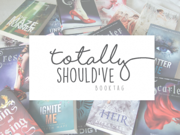 {Bookish Babble} Totally Should've Book Tag