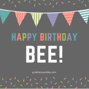 Happy Birthday Bee!