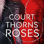 Review {A Court of Thorns and Roses by Sarah J. Maas}
