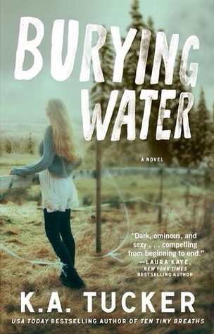 Review {Burying Water by K.A. Tucker}