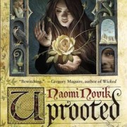 Audiobook Review {Uprooted by Naomi Novik}