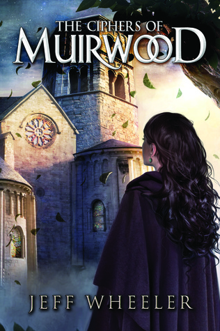 The Ciphers of Muirwood (Covenant of Muirwood, #2)