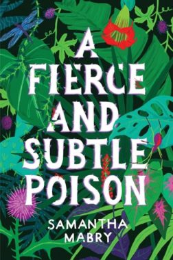 {Leah Reviews} A Fierce and Subtle Poison by Samantha Mabry