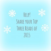 Need Help! What are your Top Three Reads in 2015?