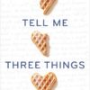 {Liza (kind of) Reviews} Tell Me Three Things by Julie Buxbaum