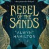 {My Blogger Reputation & Giveaway} Rebel of the Sands by Alwyn Hamilton