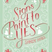 Marianne Reviews {Signs Point to Yes by Sandy Hall}