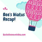 I'm Back!! Bee's Hiatus Recap