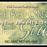 {Blog Tour, Review & Giveaway} THERE ONCE WERE STARS by Melanie McFarlane