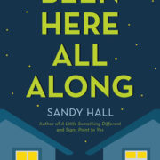 {Blog Tour} Been Here All Along by Sandy Hall