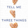 {Bee Reviews} Tell Me Three Things by Julie Buxbaum ~ Another 2016 Must-Read