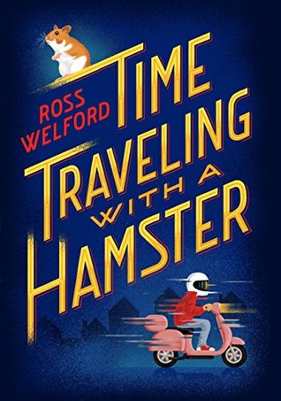 {Blog Tour} Time Traveling With A Hamster by Ross Welford