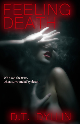 {Effie Reviews} Feeling Death by D.T. Dyllin