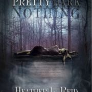 {Effie Reviews} Pretty Dark Nothing by Heather L. Reid