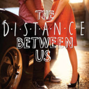 {Effie Mini-Reviews} The Distance Between Us by Kasie West