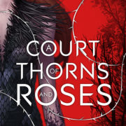 {Effie Reviews} A Court of Thorns & Roses by Sarah J. Maas