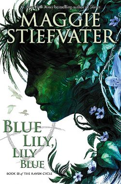 {Effie Reviews} Blue Lily, Lily Blue by Maggie Stiefvater