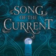 {Liza Reviews} Song of the Current by Sarah Tolcser