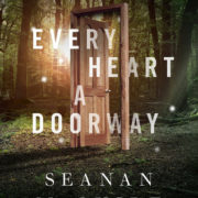 {Leah Reviews} Every Heart a Doorway by Seanan McGuire
