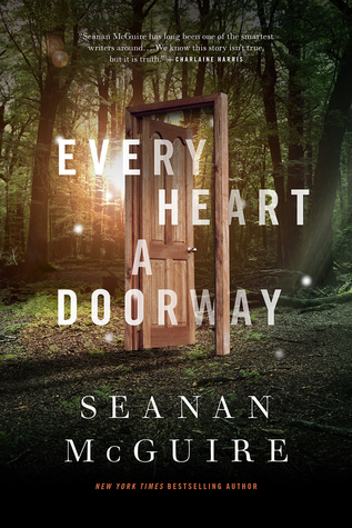 Every Heart a Doorway (Wayward Children, #1) by Seanan McGuire