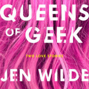 {Leah Reviews} Queens of Geek by Jen Wilde