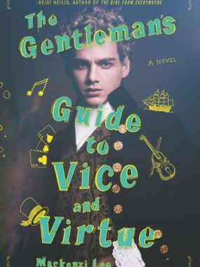 Bee Reviews THE GENTLEMAN'S GUIDE TO VICE AND VIRTUE by Mackenzi Lee