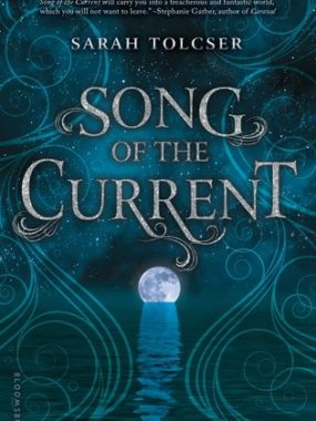 (Leah Reviews} Song of the Current by Sarah Tolcser