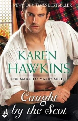 Caught by the Scot (Made to Marry, #1) by Karen Hawkins
