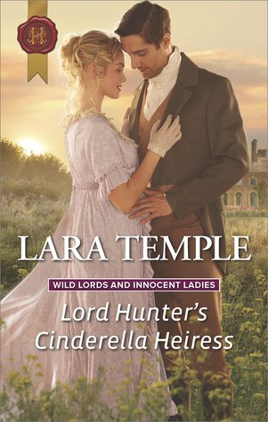 Lord Hunter's Cinderella Heiress (Wild Lords and Innocent Ladies) by Lara Temple