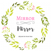 {Mirror Mirror} New Books, A Busy Life & Exciting Bookish Things