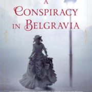 {Liza Reviews} A Conspiracy in Belgravia by Sherry Thomas