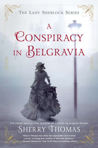A Conspiracy in Belgravia (Lady Sherlock, #2) by Sherry Thomas