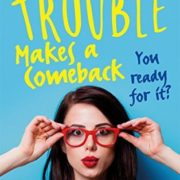 {Liza Reviews} Trouble Makes a Comeback by Stephanie Tromly