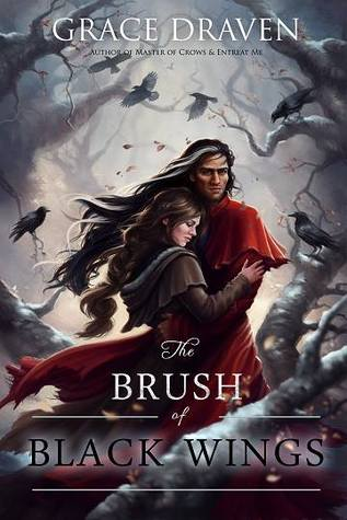 The Brush of Black Wings (Master of Crows, #2) by Grace Draven
