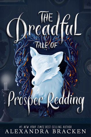 The Dreadful Tale of Prosper Redding (The Dreadful Tale of Prosper Redding #1) by Alexandra Bracken