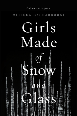 {Kim Reviews} Girls Made of Snow and Glass by Melissa Bashardoust