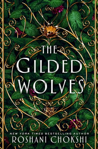 The Gilded Wolves (The Gilded Wolves, #1) by Roshani Chokshi