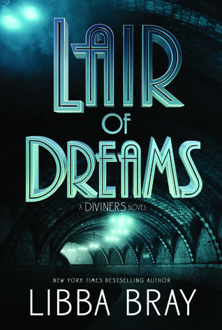 Lair of Dreams (The Diviners, #2) by Libba Bray