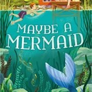 {Mini Reviews} Maybe a Mermaid; The Line Tender