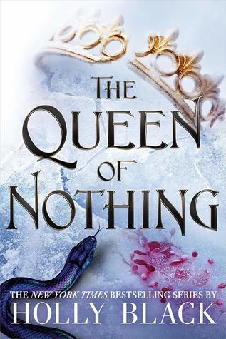 The Queen of Nothing (The Folk of the Air, #3) by Holly Black, Kathleen Jennings