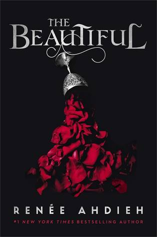 The Beautiful (The Beautiful, #1) by Renée Ahdieh