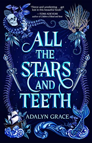 {Review} All the Stars and Teeth by Adalyn Grace