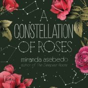 {Review} A Constellation of Roses by Miranda Asebedo