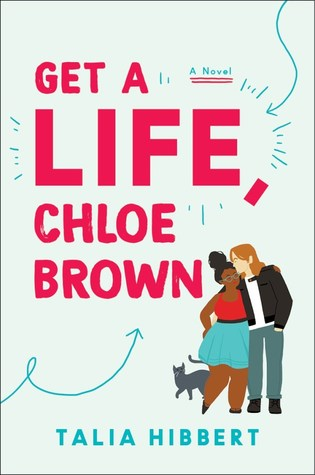 Get a Life, Chloe Brown (The Brown Sisters, #1) by Talia Hibbert