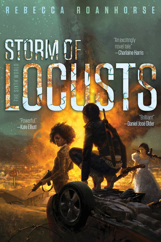 Storm of Locusts (The Sixth World, #2) by Rebecca Roanhorse
